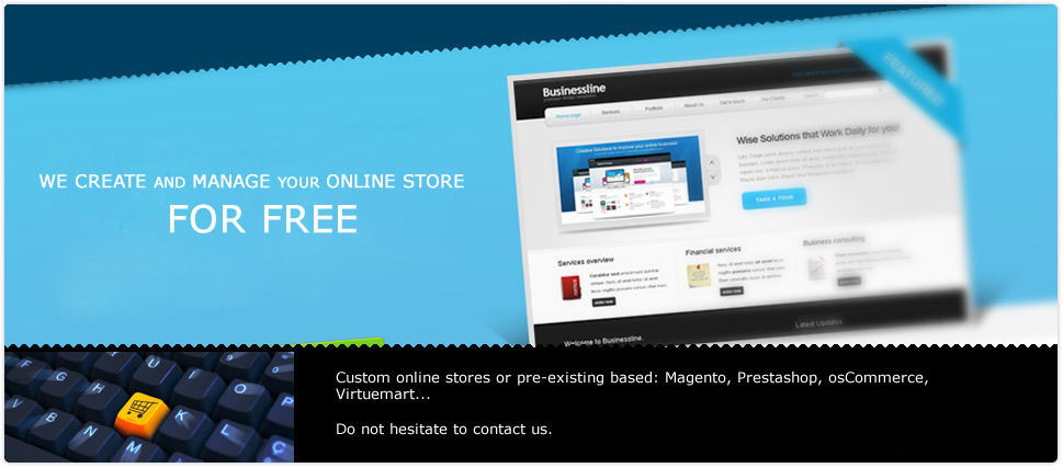 We create and manage your Online Store for FREE